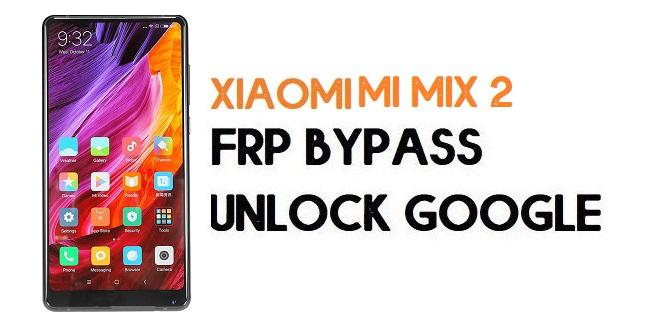 Xiaomi Mi Mix 2 FRP Bypass | Unlock Google Verification (MIUI 12)