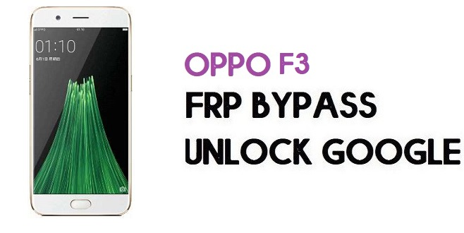 Oppo F3 (CPH1609) FRP Bypass (Unlock Google) Android 7.1| Emergency Code