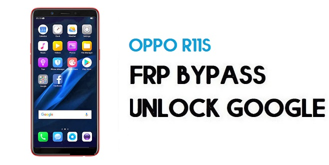 Oppo R11s (CPH1719) FRP Bypass (Unlock Google) Android 8.1| Emergency Code