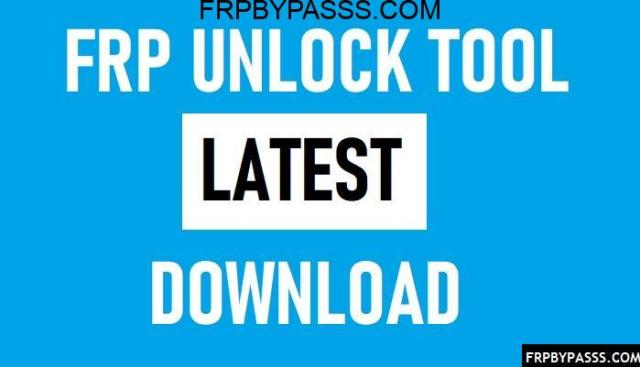 FRP Unlock Tool 2020 for All Android FRP lock Devices