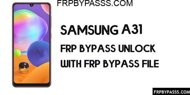 Samsung A31 (SM-A315F) FRP Bypass | FRP File (Unlock Google Account)