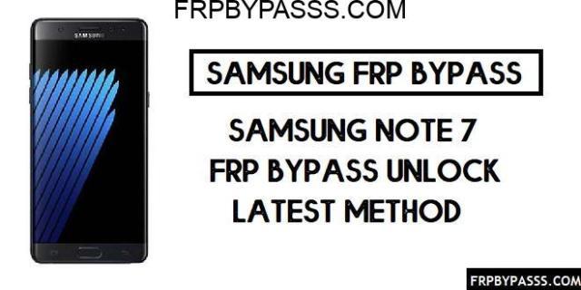 Samsung Note 7 (SM-N930) FRP Bypass Via FRP File (Unlock Google Account)-2020