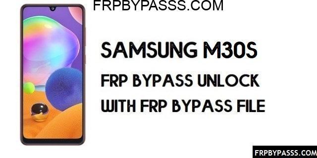 Samsung M30s (SM-M307F) FRP Bypass | FRP File (Unlock Google Account)
