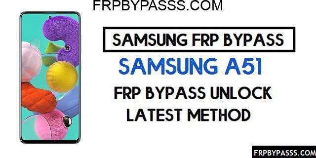 Samsung A51 (SM-A515F) FRP Bypass File (Unlock Google)-Latest