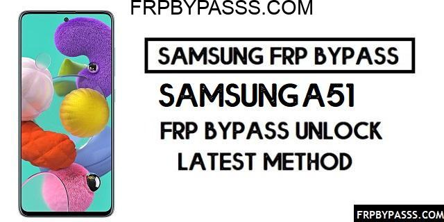 Samsung A51 (SM-A515F) FRP Bypass File (Unlock Google Account)-Latest