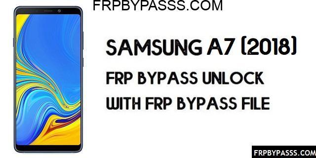 Samsung A7 2018 (SM-A750F/G) FRP Bypass | FRP File (Unlock Google Account)