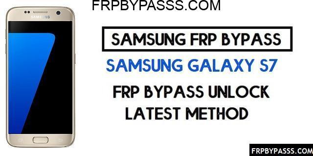 Samsung S7 (SM-G930F/FD) FRP Bypass File (Unlock Google)-Latest