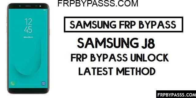Samsung J8 (SM-J810F/G/Y) FRP Bypass File (Unlock Google)-Latest