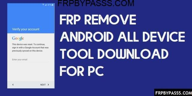 FRP Remove Android all Device Tool Download for PC