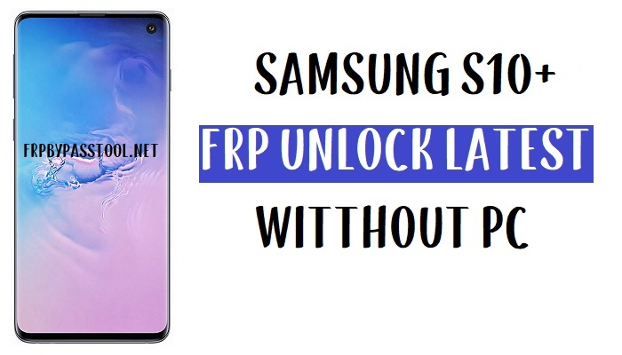 Samsung S10 Plus FRP Bypass -Unlock Google Account (SM-G975) Android 10