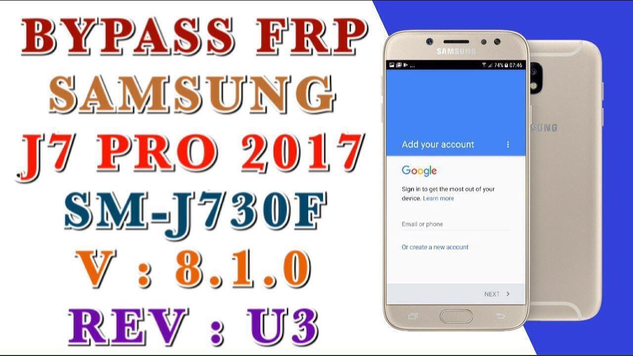 remove Samsung Google Account DELETE PIF SAMSUNG J7 PRO 2017 SM-J730F Version 8.1.0 Last Protection Done 3