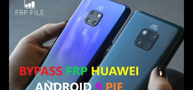 remove frp all huawei 2019 version 9 0 pie mate 20 pro - frp