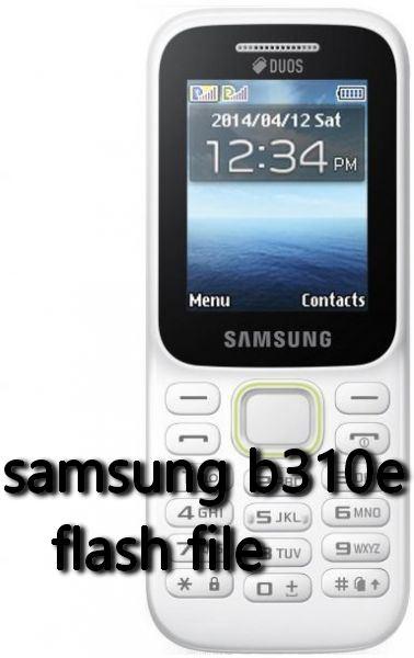 samsung b310e flash file