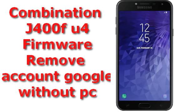 Free Combination J400f u4 Samsung J4 2018+FIRMWARE 2