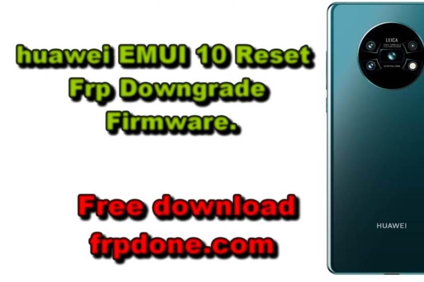 huawei downgrade emui 10 frp