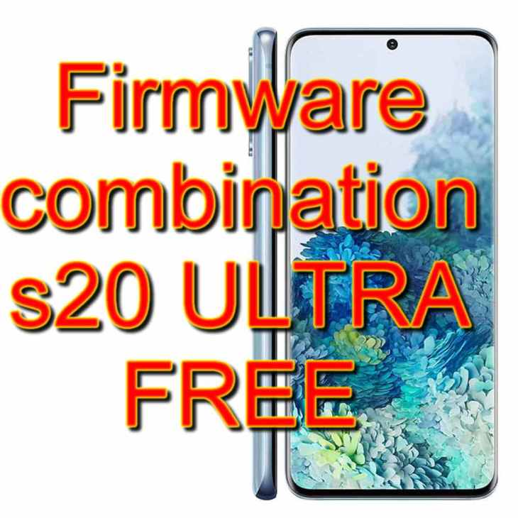 combination and firmware Samsung s20 ULTRA
