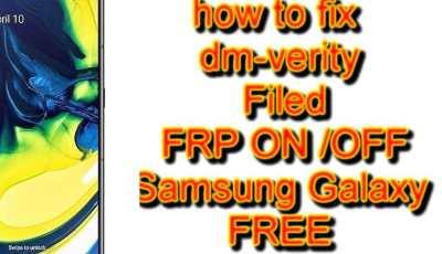 Free file fix drk a505F/FN/FM/GT dm-verity Filed FRP ON/OFF