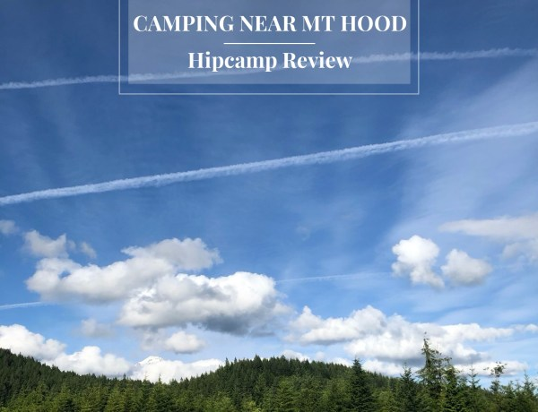 Hipcamp review - camping at Enola Hill Mt Hood National Forest