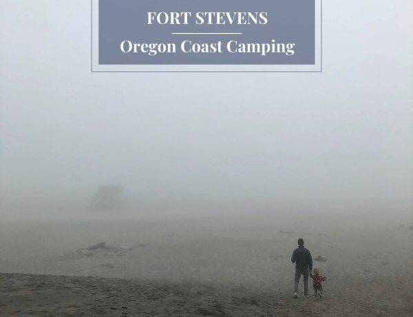 Camping at Fort Stevens State Park: Oregon Coast camping