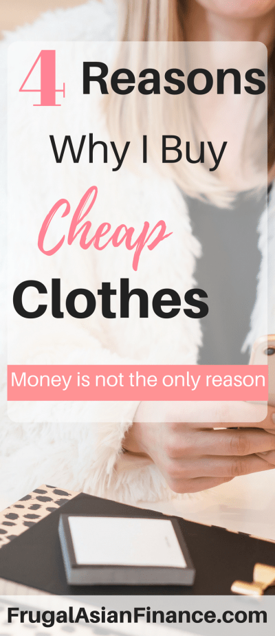 4a9866e78 4 Reasons Why I Buy Cheap Clothes - Frugal Asian Finance