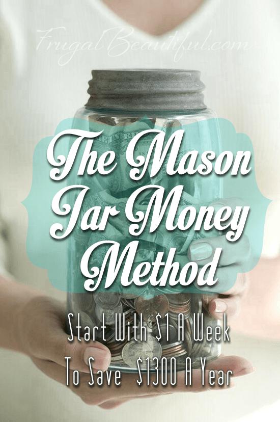 The Mason Jar Money Method Start With 1 And Save 1300 In A Year