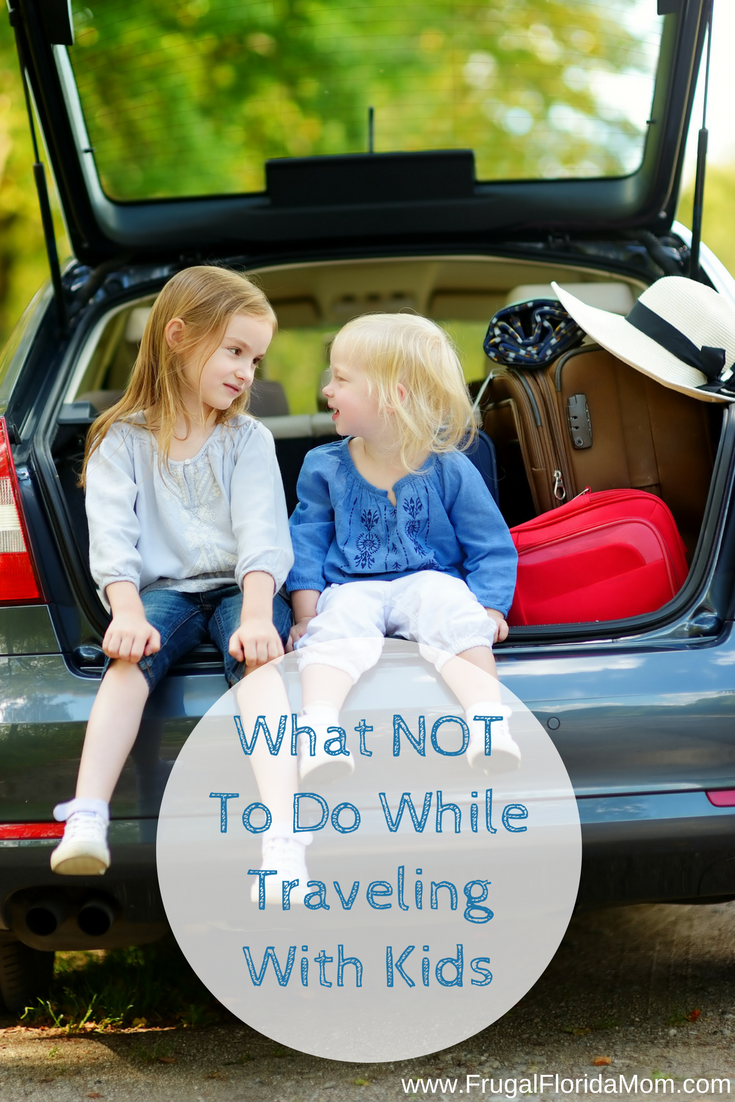 •What NOT To Do While Traveling With Kids•
