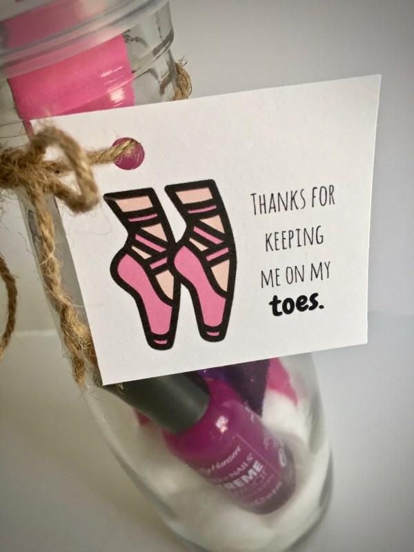 "Bottle filled with nail polish and accessories with gift tag that reads "" Thanks for keeping me on my toes"" - Tutu-riffic Gifts For Dancers & Dance Teachers With Printable Gift Tags"