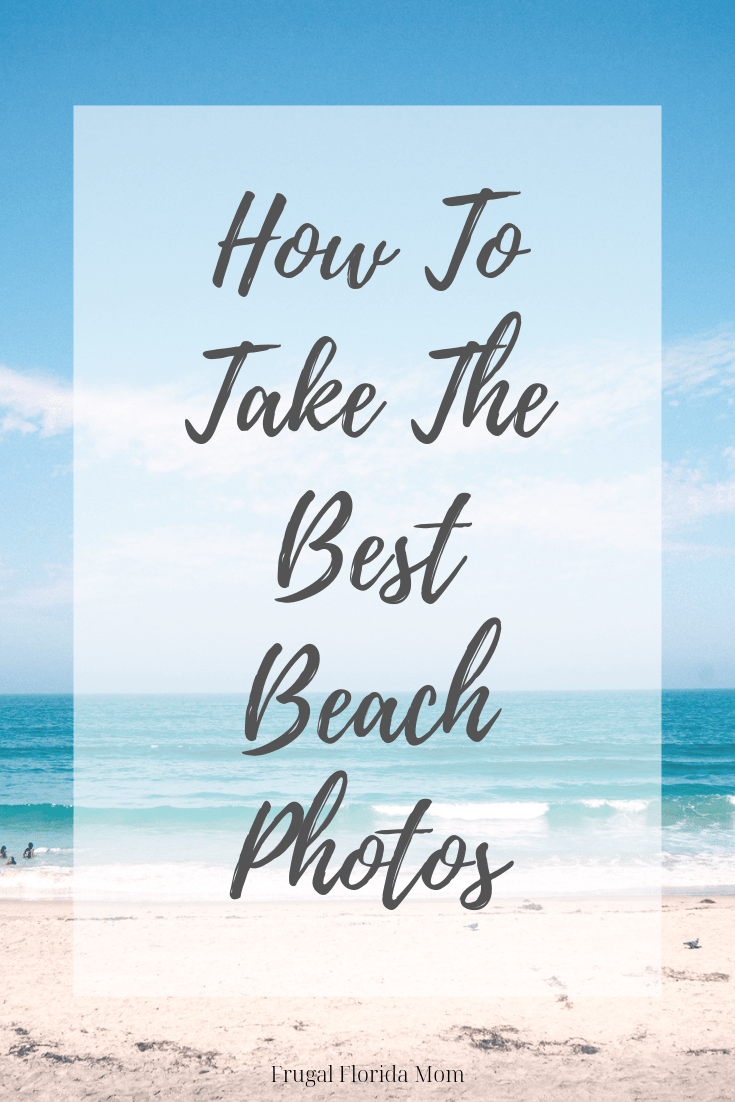 How To Take The Best Beach Photos