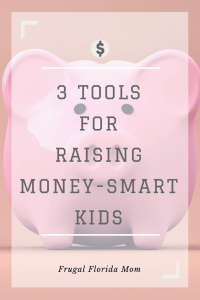 3 Tools For Raising Money Smart Kids