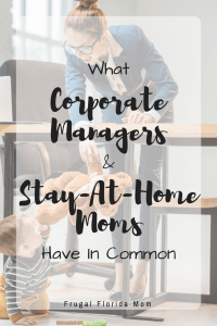 What Corporate Managers & Stay-At-Home Moms Have In Common