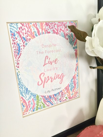 Lilly Pulitzer Sprong Quote - Affordable Ways To Spruce Up Your Home For Spring - With Free Spring Printables
