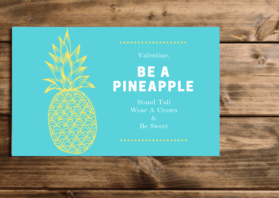Be A Pineapple Valentine - 4 Pretty Printable Valentines With A Positive Message