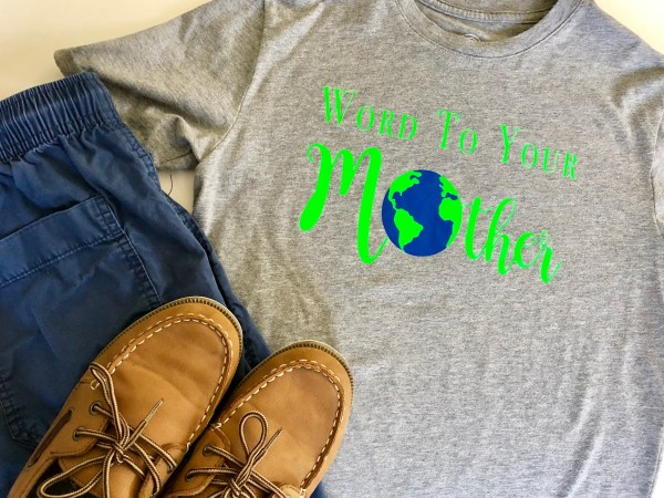 Word To Your Mother - Earth Day Shirt SVGs