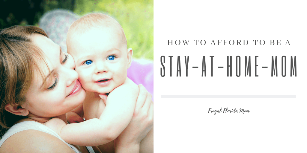 How To Afford To Be A Stay-At-Home-Mom