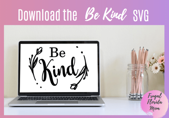 Be Kind SVG for Cricut or Silhouette