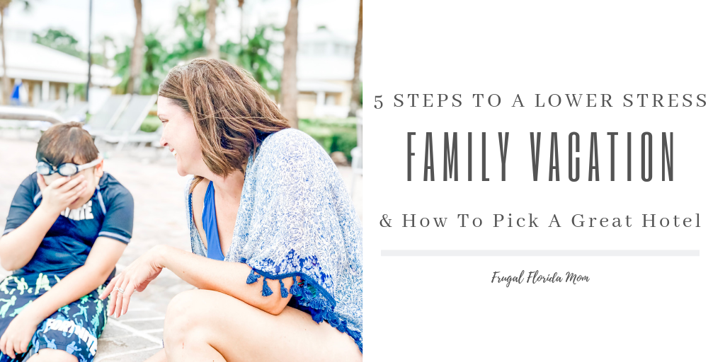 5 Steps To A Lower Stress Family Vacation