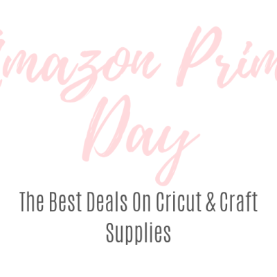 Amazon Prime Day Cricut & Craft Deals