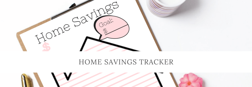 Saving for your Dream Home with Printable Home Savings Tracker