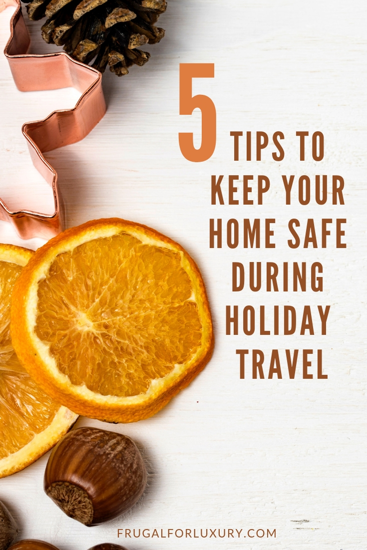 5 Tips to Keep Your Home Safe During Holiday Travel #HolidayTravel #traveltips #safeguard #HomeSitting #TravelSafe #SafeTravel #TravelTips #FamilyTravel #HolidaysTips #HomeSafety