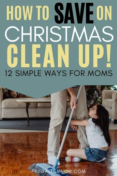 How To Save On Christmas Clean Up | Frugal Fun Mom
