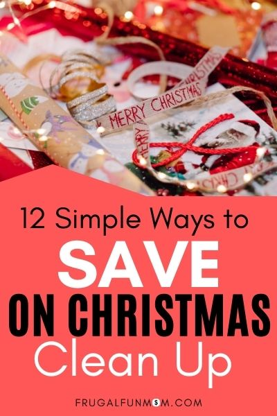 12 Simple Ways To Save On Christmas Clean Up | Frugal Fun Mom