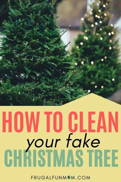 How To Clean Your Fake Christmas Tree   Frugal Fun Mom