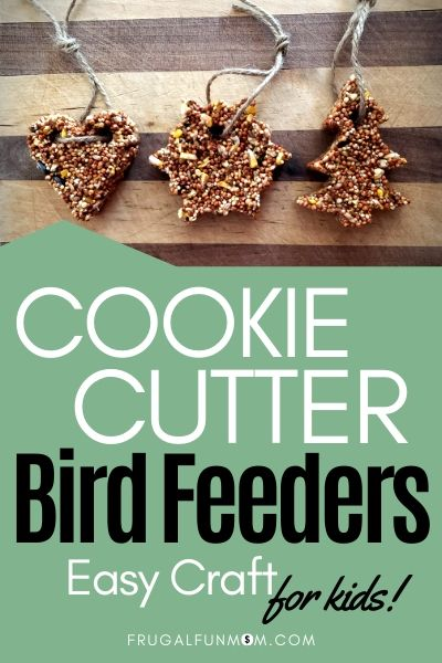 Cookie Cutter Bird Feeders - Easy Craft For Kids! | Frugal Fun Mom