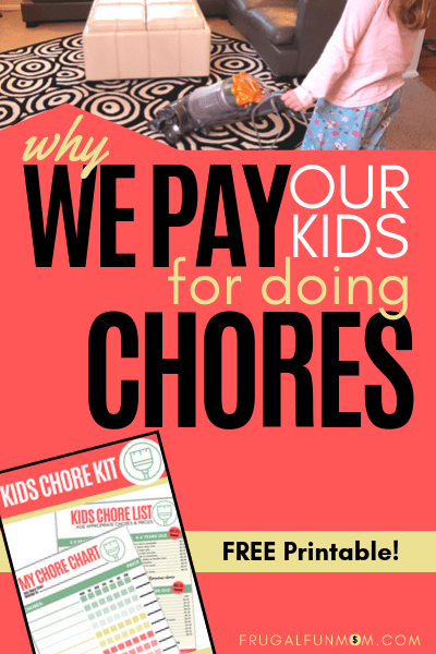 Why We Pay Our Kids For Doing Chores | Frugal Fun Mom