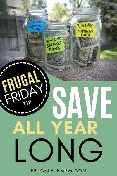Save All Year Long - Frugal Friday Tip #19 | Frugal Fun Mom