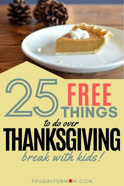 25 Free Things To Do Over Thanksgiving Break With Kids | Frugal Fun Mom