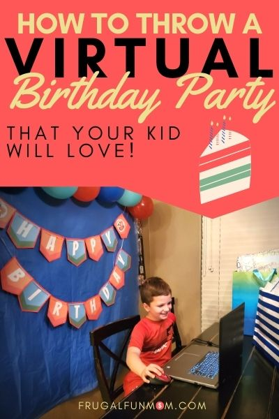 How To Throw A Virtual Birthday Party Your Kid Will Love | Frugal Fun Mom