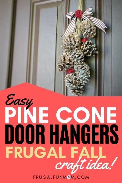 Easy Pine Cone Door Hangers - Frugal Fall Craft Idea   Frugal Fun Mom