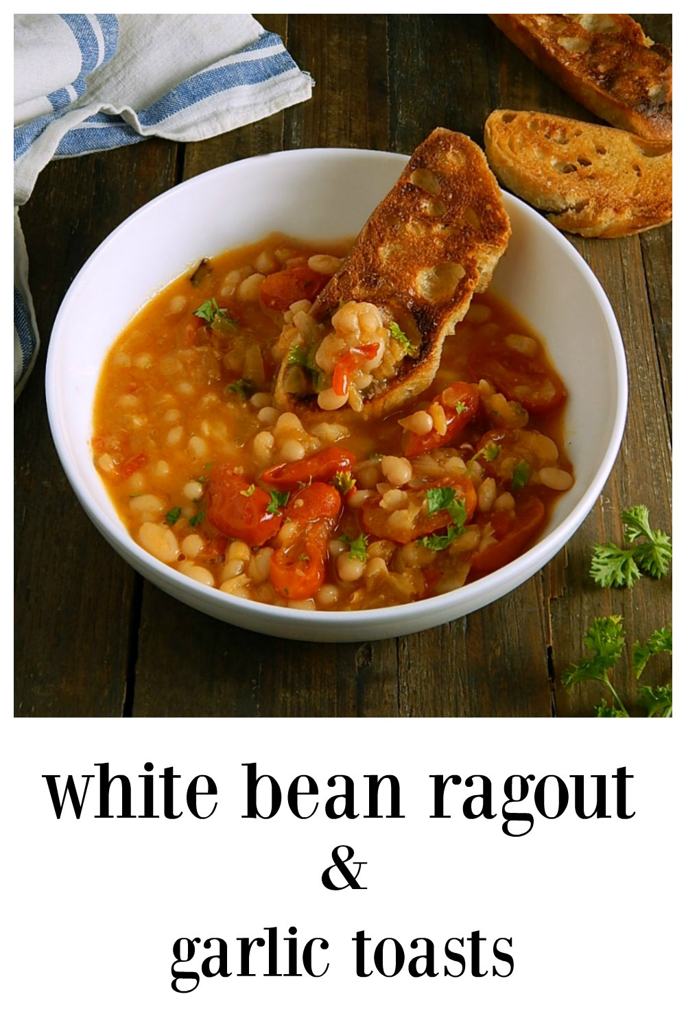 Yes, beans can be fabulous! Case in point this marvelous White Bean Ragout with Garlic Toasts, a blend of tomatoes, peppers, and Parmesan form the broth. #WhiteBeanRagout #WhiteBeansTomatoes #ItalianWhiteBeans