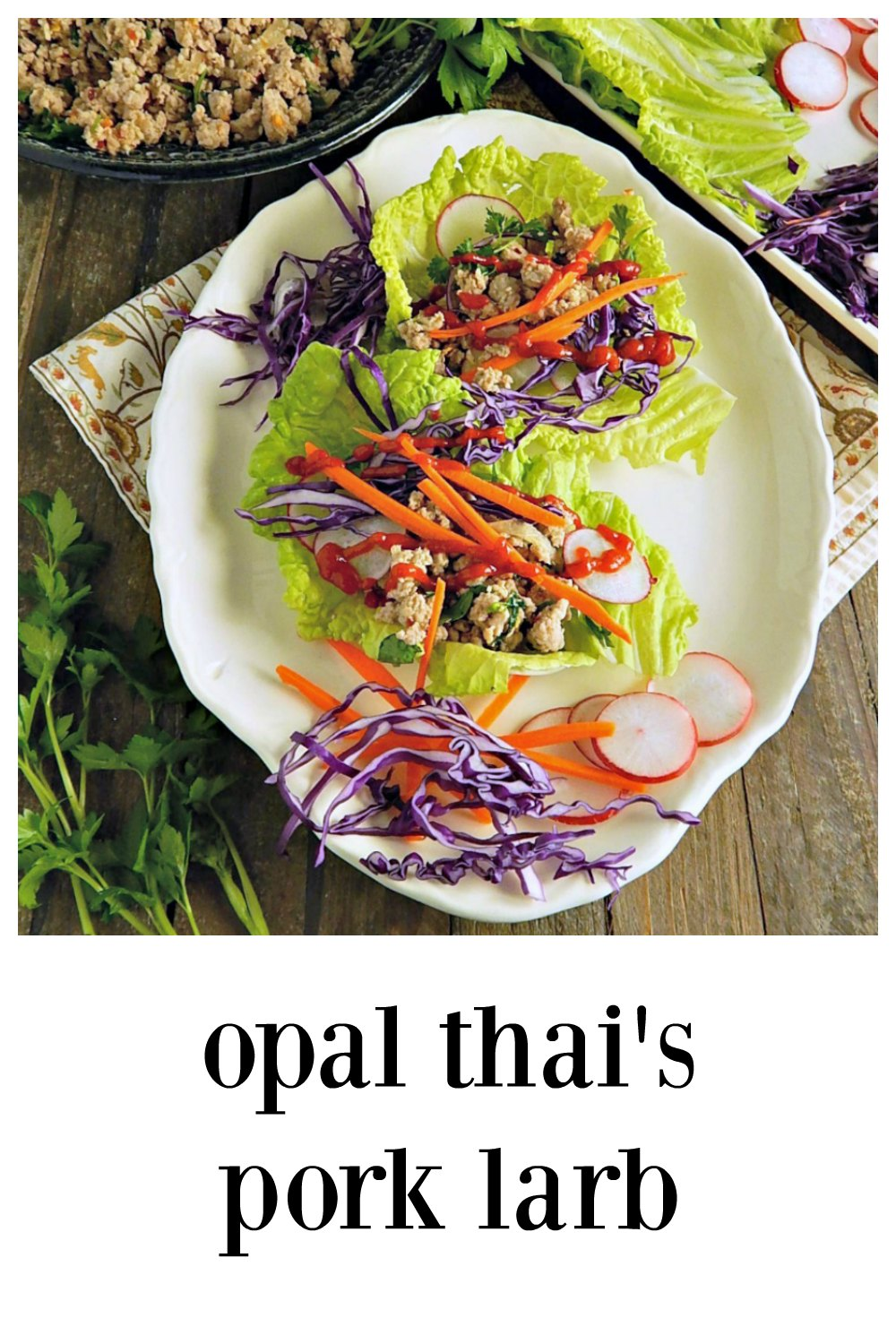 Opal Thai's Pork Larb Lettuce Wraps, as seen on Diner's Drive-Ins & Dives. An easy fun way to get in your veggies. Best wraps, ever! Uses good, sturdy veggies that keep well. #LettuceWraps #PorkLarb #OpalThai #PorkLaab #OpalThaiPorkLarb